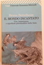 Bruno Bettelheim, Il mondo incantato, Feltrinelli